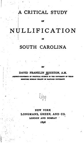 A critical study of nullification in South Carolina.
