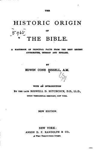 The historic origin of the Bible.