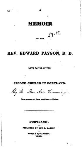 A memoir of the Rev. Edward Payson, D. D.
