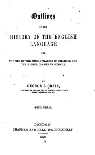 Download Outlines of the history of the English language for the use of the junior classes in colleges and the higher classes in schools