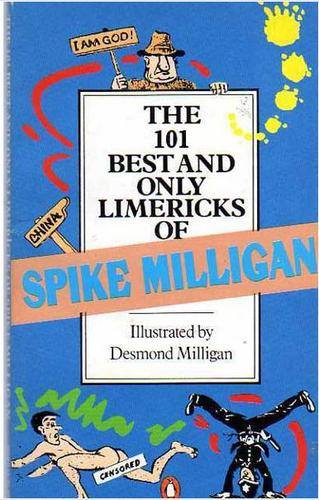The 101 best and only limericks of Spike Milligan