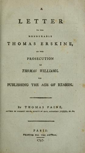 Download A letter to the Hon. Thomas Erskine, on the prosecution of Thomas Williams, for publishing The age of reason