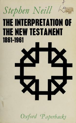 The interpretation of the New Testament, 1861-1961