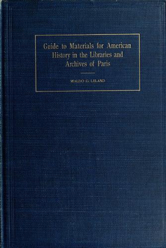 Guide to materials for American history in the libraries and archives of Paris