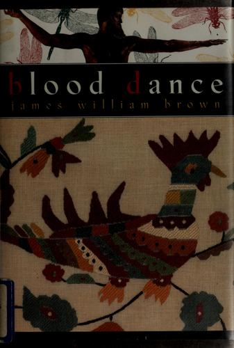 Blood dance by Brown, James William., James William Brown