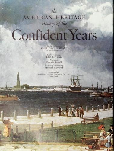 Download The American heritage history of the confident years