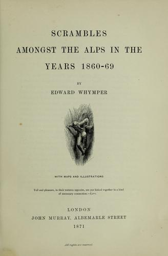 Download Scrambles amongst the Alps in the years 1860-69