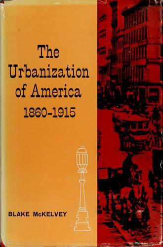 The urbanization of America, 1860-1915.