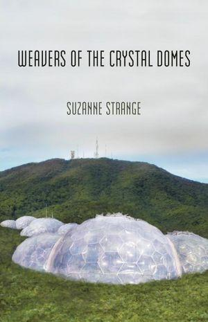 Weavers of the Crystal Domes
