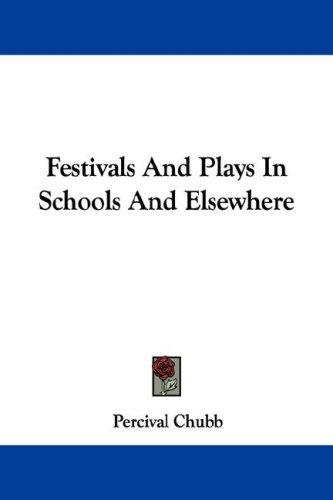 Download Festivals And Plays In Schools And Elsewhere