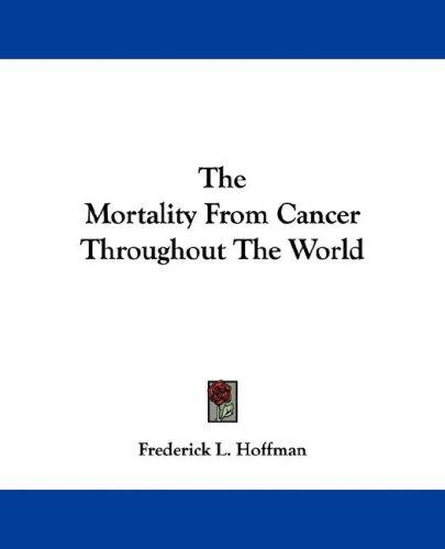Download The Mortality From Cancer Throughout The World