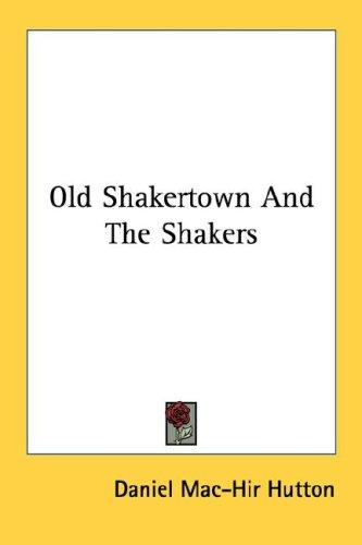 Download Old Shakertown And The Shakers