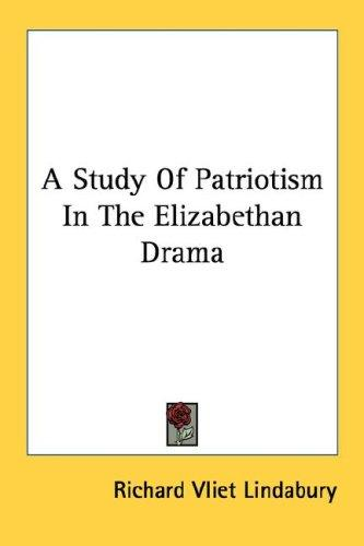 Download A Study Of Patriotism In The Elizabethan Drama