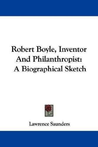 Robert Boyle, Inventor And Philanthropist