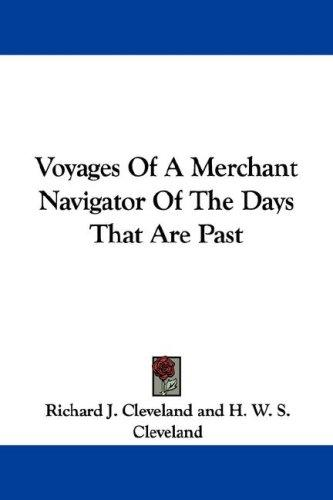 Download Voyages Of A Merchant Navigator Of The Days That Are Past