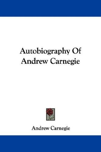 Download Autobiography Of Andrew Carnegie