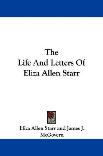 The Life And Letters Of Eliza Allen Starr
