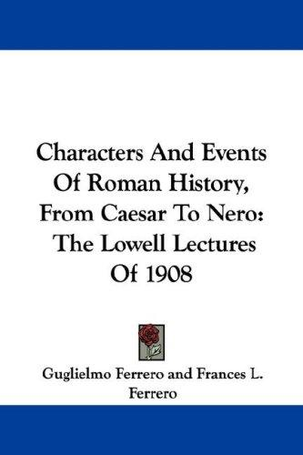 Characters And Events Of Roman History, From Caesar To Nero