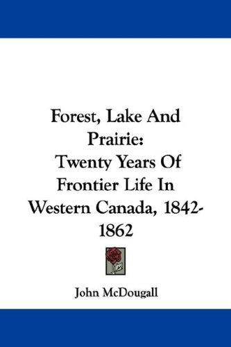 Forest, Lake And Prairie