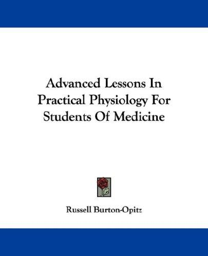 Download Advanced Lessons In Practical Physiology For Students Of Medicine