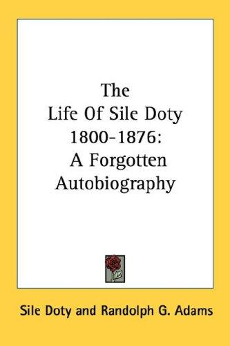 The Life Of Sile Doty 1800-1876