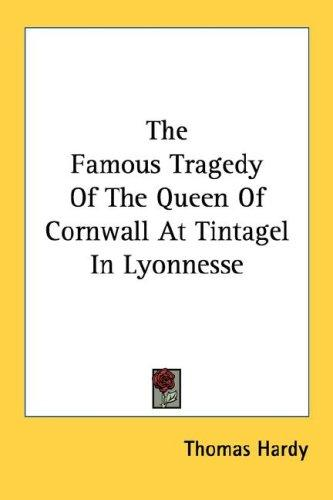 Download The Famous Tragedy Of The Queen Of Cornwall At Tintagel In Lyonnesse