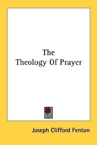 The Theology Of Prayer