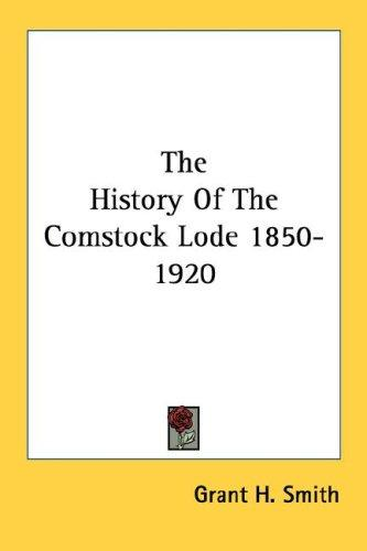 Download The History Of The Comstock Lode 1850-1920