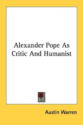 Alexander Pope As Critic And Humanist