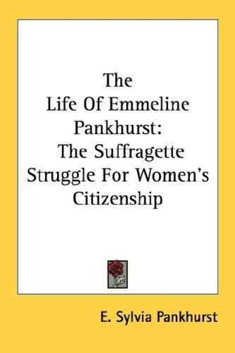 The Life Of Emmeline Pankhurst