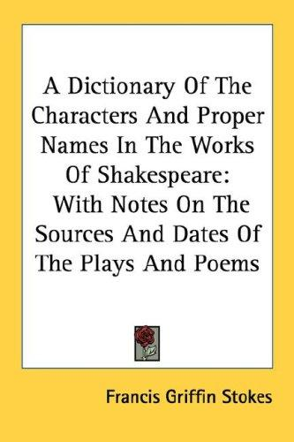 A Dictionary Of The Characters And Proper Names In The Works Of Shakespeare