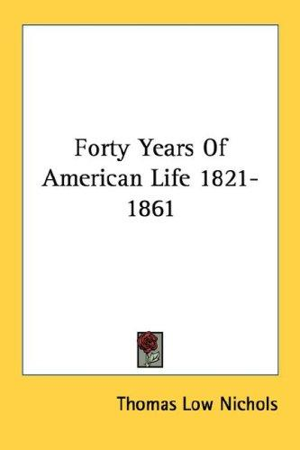 Download Forty Years Of American Life 1821-1861