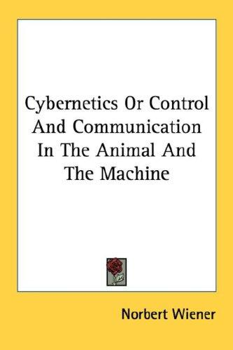 Download Cybernetics Or Control And Communication In The Animal And The Machine