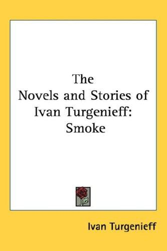The Novels and Stories of Ivan Turgenieff