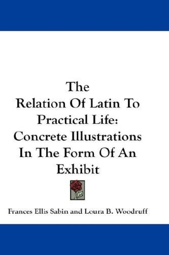 The Relation Of Latin To Practical Life