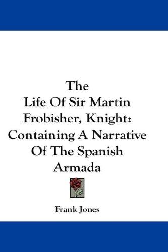 Download The Life Of Sir Martin Frobisher, Knight
