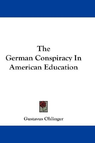 Download The German Conspiracy In American Education