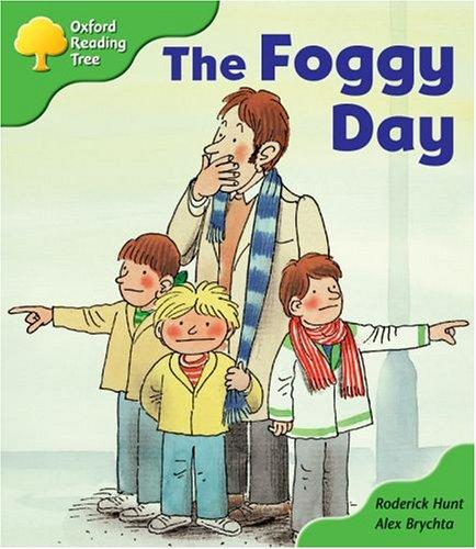 Oxford Reading Tree: Stage 2: More Storybooks: the Foggy Day by Roderick Hunt