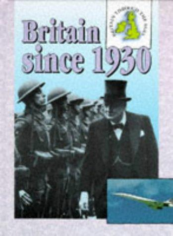 Download Britain Since 1930 (Britain Through the Ages)