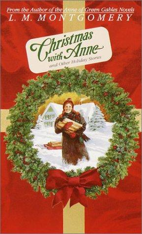Download Christmas with Anne and Other Holiday Stories (L.M. Montgomery Books)