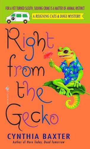 Download Right from the Gecko (Reigning Cats & Dogs Mysteries)