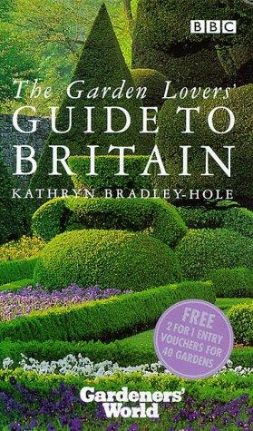 """Gardeners' World"" Garden Lovers' Guide to Britain (Gardeners' World)"