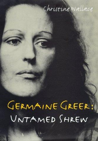 Download Germaine Greer, untamed shrew
