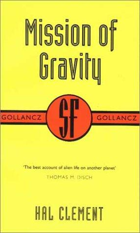 Mission of Gravity (SF Collector's Edition) (Gollancz SF Collector's Edition)