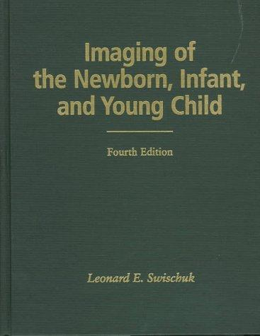 Download Imaging of the newborn, infant, and young child