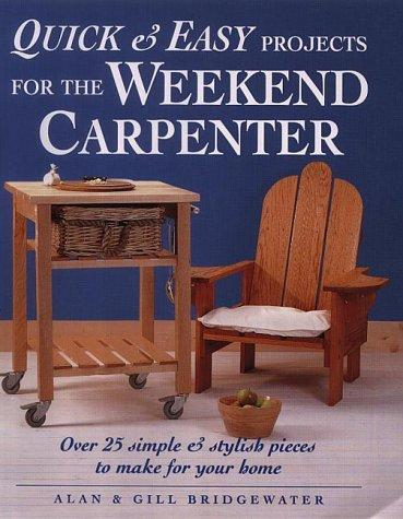 Quick and Easy Projects for the Weekend Carpenter