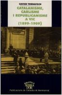 Download Catalanisme, carlisme i republicanisme a Vic (1899-1909)