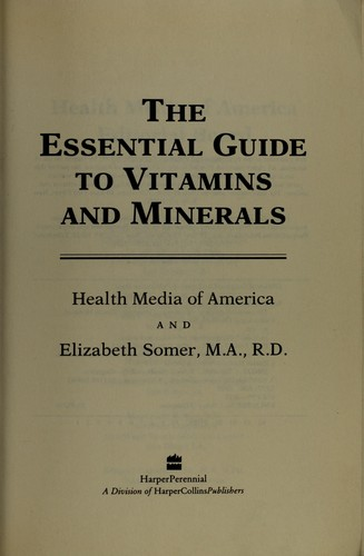 The Essential Guide to Vitamins and Minerals