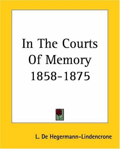 Download In The Courts Of Memory 1858-1875
