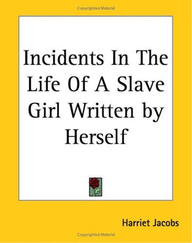 Download Incidents In The Life Of A Slave Girl Written By Herself